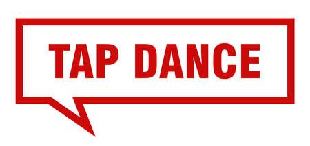tap dance sign. tap dance square speech bubble. tap dance Illustration