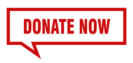 donate now sign. donate now square speech bubble. donate now