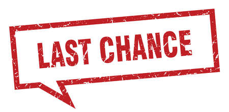 last chance sign. last chance square speech bubble. last chance