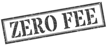 zero fee stamp. zero fee square grunge sign. zero fee Illusztráció