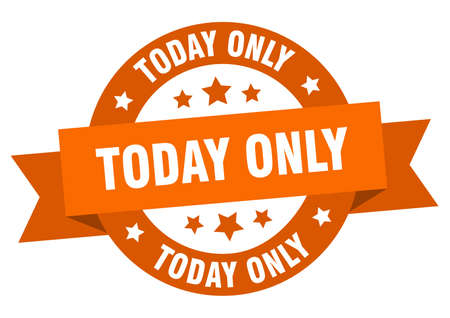 today only ribbon. today only round orange sign. today only Ilustração