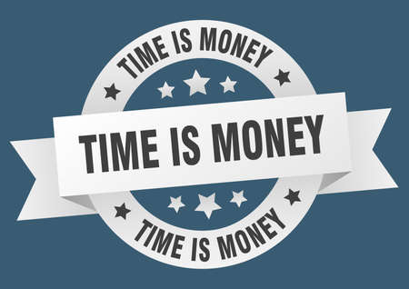 time is money ribbon. time is money round white sign. time is money