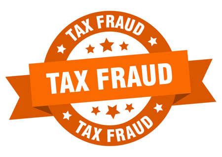 tax fraud ribbon. tax fraud round orange sign. tax fraud Stock Illustratie