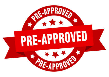 pre-approved ribbon. pre-approved round red sign. pre-approved