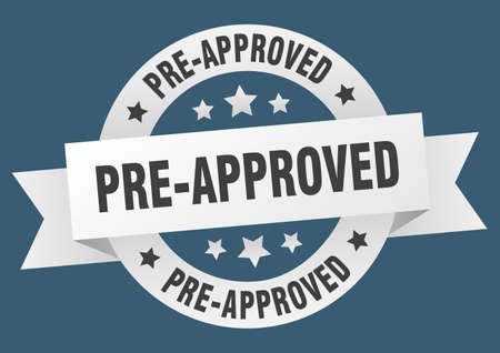 pre-approved ribbon. pre-approved round white sign. pre-approved