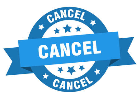 cancel ribbon. cancel round blue sign. cancel