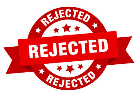 rejected ribbon. rejected round red sign. rejected