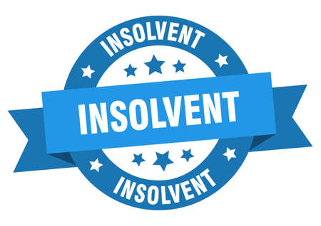 insolvent ribbon. insolvent round blue sign. insolvent
