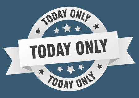 today only ribbon. today only round white sign. today only