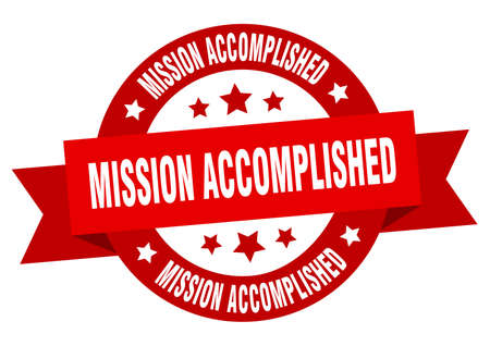 mission accomplished ribbon. mission accomplished round red sign. mission accomplished Ilustração