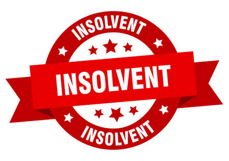 insolvent ribbon. insolvent round red sign. insolvent