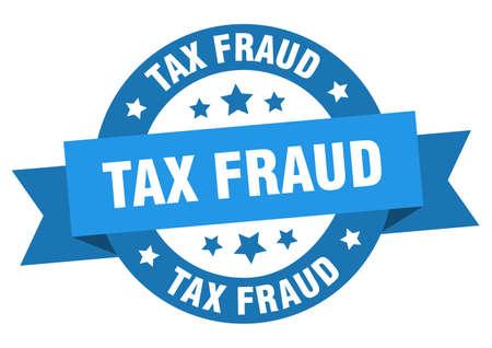 tax fraud ribbon. tax fraud round blue sign. tax fraud Stock Illustratie