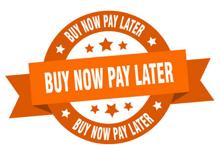 buy now pay later ribbon. buy now pay later round orange sign. buy now pay later