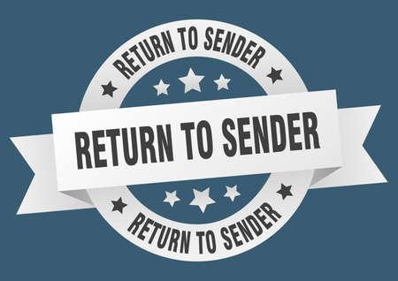 return to sender ribbon. return to sender round white sign. return to sender