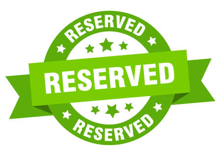 reserved ribbon. reserved round green sign. reserved