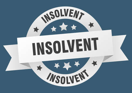 insolvent ribbon. insolvent round white sign. insolvent