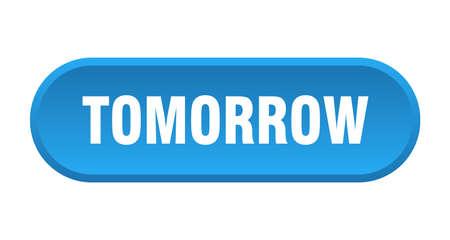 tomorrow button. tomorrow rounded blue sign. tomorrow