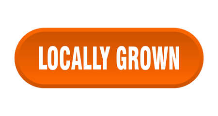 locally grown button. locally grown rounded orange sign. locally grown