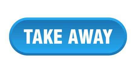 take away button. take away rounded blue sign. take away