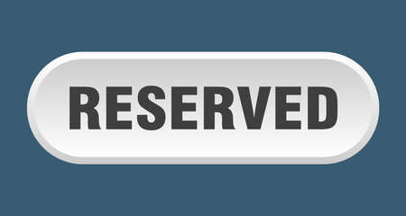 reserved button. reserved rounded white sign. reserved