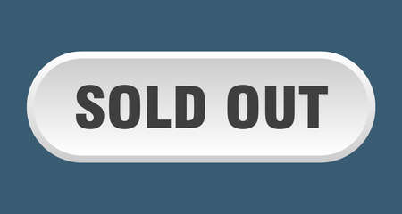 sold out button. sold out rounded white sign. sold out