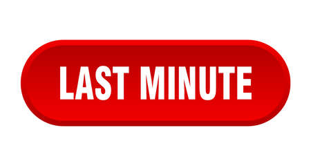 last minute button. last minute rounded red sign. last minute
