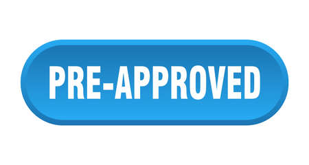 pre-approved button. pre-approved rounded blue sign. pre-approved