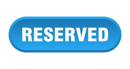 reserved button. reserved rounded blue sign. reserved