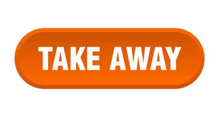 take away button. take away rounded orange sign. take away