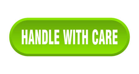 handle with care button. handle with care rounded green sign. handle with care