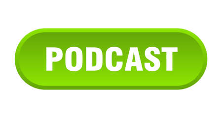 podcast button. podcast rounded green sign. podcast