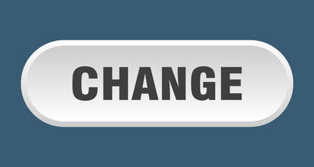 change button. change rounded white sign. change