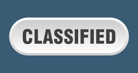 classified button. classified rounded white sign. classified