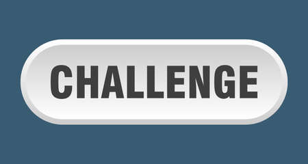 challenge button. challenge rounded white sign. challenge