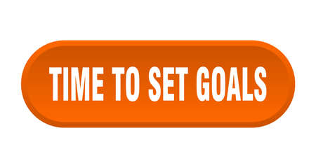 time to set goals button. time to set goals rounded orange sign. time to set goals  イラスト・ベクター素材
