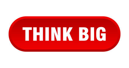 think big button. think big rounded red sign. think big