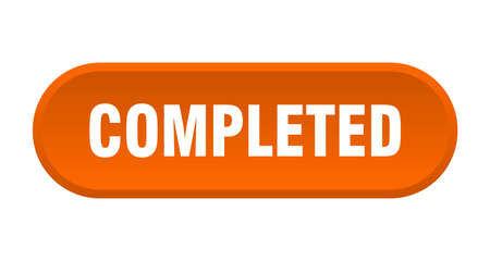completed button. completed rounded orange sign. completed