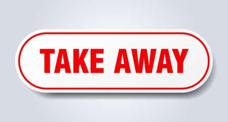 take away sign. take away rounded red sticker. take away