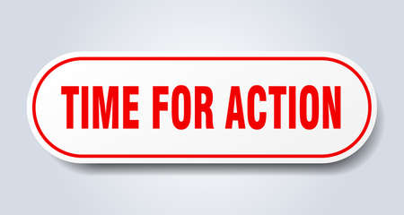 time for action sign. time for action rounded red sticker. time for action