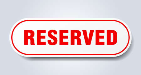 reserved sign. reserved rounded red sticker. reserved