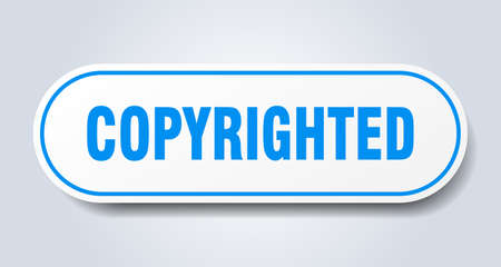 copyrighted sign. copyrighted rounded blue sticker. copyrighted