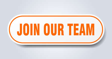 join our team sign. join our team rounded orange sticker. join our team