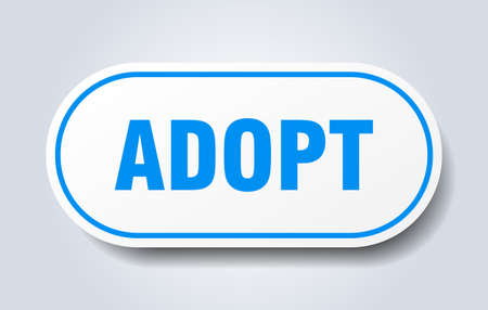 adopt sign. adopt rounded blue sticker. adopt