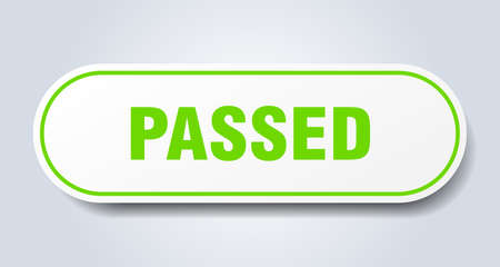 passed sign. passed rounded green sticker. passed
