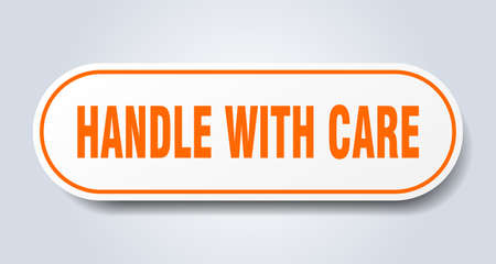 handle with care sign. handle with care rounded orange sticker. handle with care