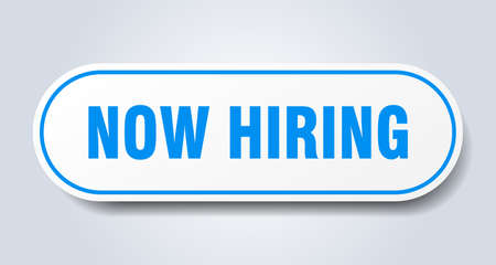 now hiring sign. now hiring rounded blue sticker. now hiring