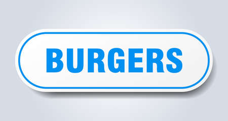burgers sign. burgers rounded blue sticker. burgers