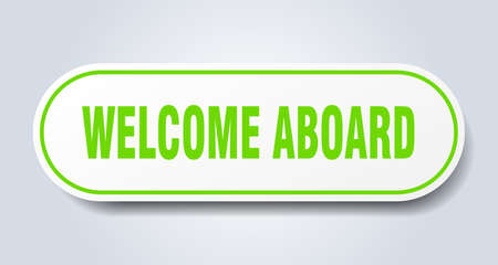 welcome aboard sign. welcome aboard rounded green sticker. welcome aboard