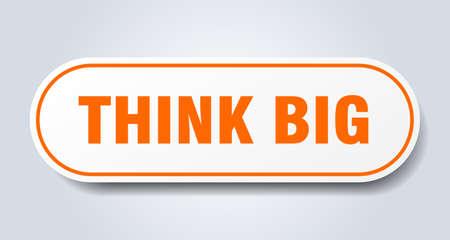 think big sign. think big rounded orange sticker. think big Illusztráció