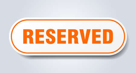 reserved sign. reserved rounded orange sticker. reserved 일러스트